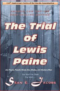 The Trial of Lewis Thornton Paine (Powell) in the Lincoln Assassination April 15, 1865